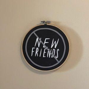 No New Friends wall decor